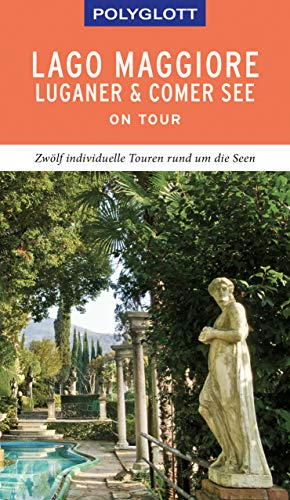 Alba Top (POLYGLOTT on tour Reiseführer Lago Maggiore, Luganer & Comer See: Individuelle Touren durch die Region)