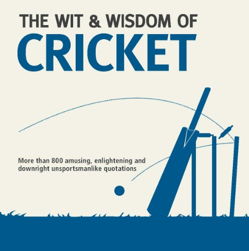 The Wit and Wisdom of Cricket (Wit & Wisdom) (English Edition) por Nick Holt