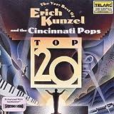Top 20 (the Very Best of Erich Kunzel and the Cincinnati Pops Orchestra)