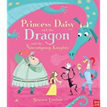 Princess Daisy and the Dragon and the Nincompoop Knights by Steven Lenton(2015-02-05)