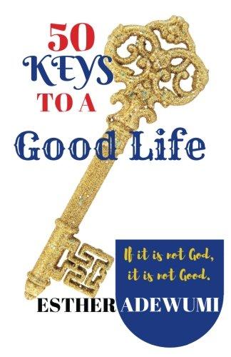 50-keys-to-a-good-life-if-it-is-not-god-it-is-not-good