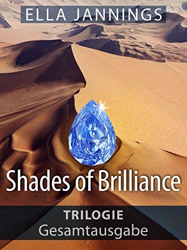 Shades of Brilliance: Gesamtausgabe der Trilogie