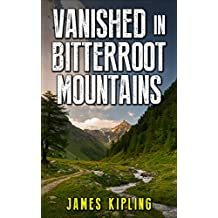 Mystery: Vanished in Bitterroot Mountains: Mystery and Suspense (English Edition)