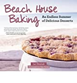 BY Shishak, Lei ( Author ) [ BEACH HOUSE BAKING: AN ENDLESS SUMMER OF DELICIOUS DESSERTS ] May-2014 [ Hardcover ]