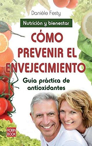 Cómo prevenir el envejecimiento: Guía práctica de antioxidantes (Alternativas)