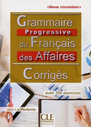 Grammaire progressive du français des affaires - Niveau intermédiaire - Corrigés