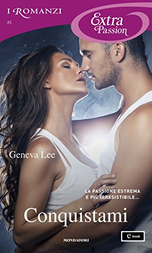 Conquistami (I Romanzi Extra Passion) (Royals Saga (versione italiana) Vol. 2)
