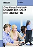 Didaktik der Informatik (De Gruyter Studium)