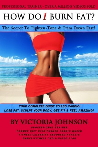 How Do I Burn Fat: The Secret To Tighten - Tone & Trim Down Fast!