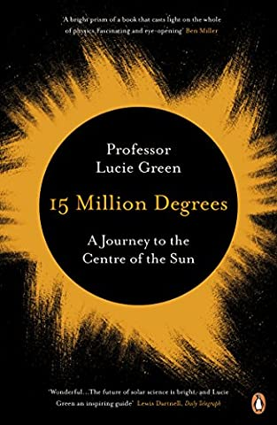 15 Million Degrees: A Journey to the Centre of the Sun (Million Star)