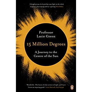 15 Million Degrees: A Journey to the Centre of the Sun