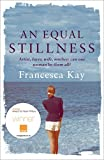 An Equal Stillness: Winner of the Orange Award for New Writers 2009