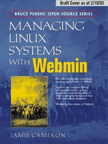 Managing Linux Systems with Webmin: System Administration and Module Development by Jamie Cameron (2003-08-15) par Jamie Cameron;