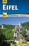 Eifel Wanderführer Michael Müller Verlag: 35 Touren mit GPS-kartierten Routen und praktischen Reisetipps (MM-Wandern)