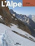 L'Alpe 88 - Refuges: Refuges. De l'abri de fortune au tourisme d'altitude