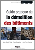 Guide pratique de la démolition des bâtiments (Structures) (French Edition)