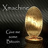 Give Me Some Bitcoin