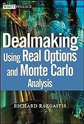 Dealmaking Using Real Options and Monte Carlo Analysis by Richard Razgaitis (2003-08-08)