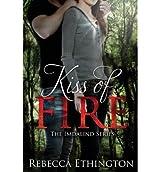 [(Kiss of Fire )] [Author: Rebecca L Ethington] [Oct-2012]
