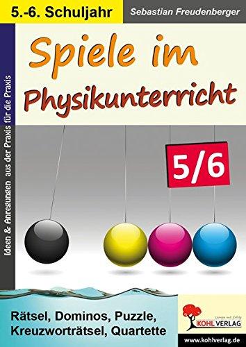 Spiele im Physikunterricht / Klasse 5-6: Rätsel, Dominos, Puzzle, Kreuzworträtsel, Quartette