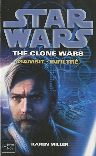 Star Wars, Tome 100 : The Clone Wars, Gambit - Infiltré