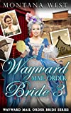 Wayward Mail Order Bride 3 (Wayward Mail Order Brides Series (Christian Mail Order Brides)) (English Edition)