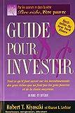 Guide pour investir: Résumé du livre de Robert T.Kiyosaki...