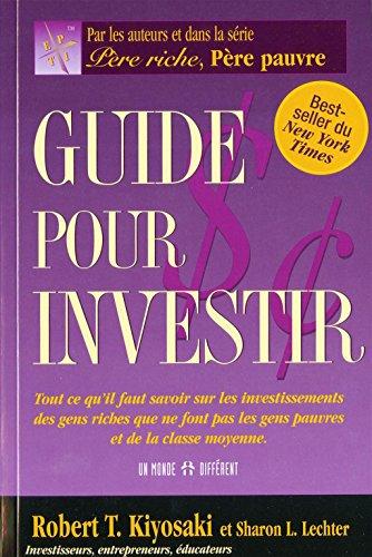 Guide pour investir: Rsum du livre de Robert T.Kiyosaki