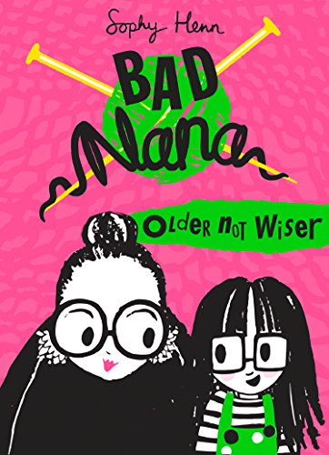 Older Not Wiser: A wickedly funny new Children's book for ages six and up (Bad Nana) (English Edition) -