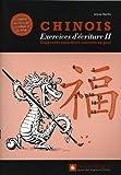 Chinois : exercices d'écriture 2 : Les 500 caractères courants en plus...