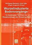 Wurzelinduzierte Bodenvorgänge: 14. Borkheider Seminar Zur Ökophysiologie Des Wurzelraumes (German Edition) -