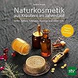 Naturkosmetik aus Kräutern im Jahreslauf: Seifen, Salben, Tinkturen, Auszüge und vieles mehr; PRAXISBUCH Naturkosmetik -