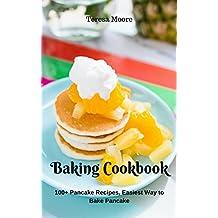 Baking Cookbook: 100+ Pancake Recipes, Easiest Way to Bake Pancake (Healthy Food Book 53) (English Edition)
