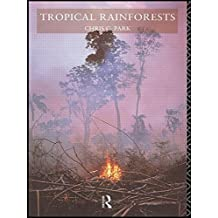 Tropical Rainforests by Chris C. Park (1992-12-14)