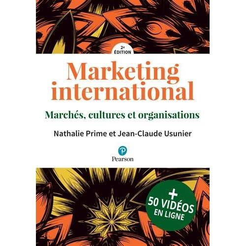 Marketing international 2e édition enrichie : Marchés, cultures et organisations