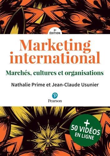 Marketing international 2e édition enrichie : Marchés, cultures et organisations par Nathalie Prime