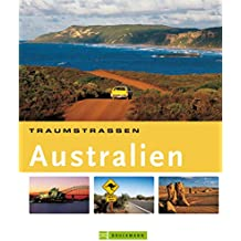 Traumstraßen Australien: Die schönsten Routen rund um Perth, Melbourne, Tasmanien, Brisbane.