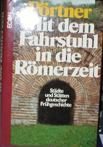 Mit dem Fahrstuhl in die Römerzeit. Sonderausgabe. Städte und Stätten deutscher Frühgeschichte