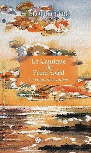 Le Cantique de frère Soleil : Le chant des sources par Eloi Leclerc