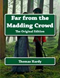 Far from the Madding Crowd: The Original Edition