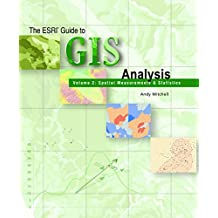 ESRI Guide to GIS Analysis, Volume 2: Spatial Measurements & Statistics: Spatial and Measurements v. 2