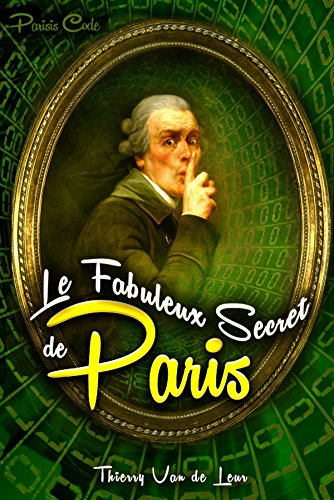 LE FABULEUX SECRET DE PARIS (Parisis Cod...