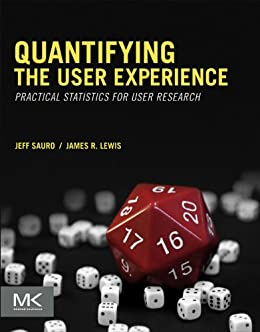 Quantifying the User Experience: Practical Statistics for User Research von [Sauro, Jeff, Lewis, James R]