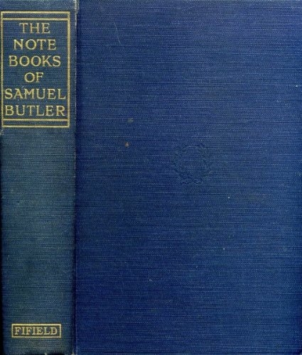 The Note-Books of Samuel Butler; Author of