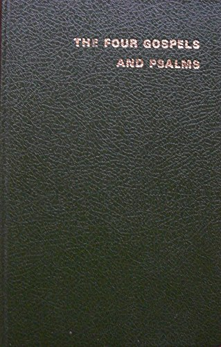 the four gospels(psalms)the gospels according to saint matthew,mark luke and john,translated out of the original greek and with the former translations diligently compared and revised.authorized king james version.