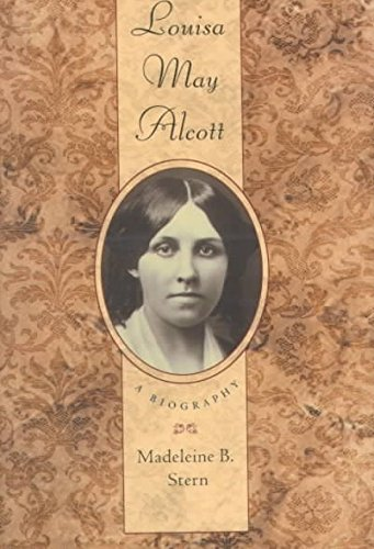 [Louisa May Alcott: A Biography] (By: Madeleine B. Stern) [published: December, 1999]