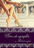 Désirs de nymphes, Tome 1: Balade en forêt (Erotique) (French Edition)