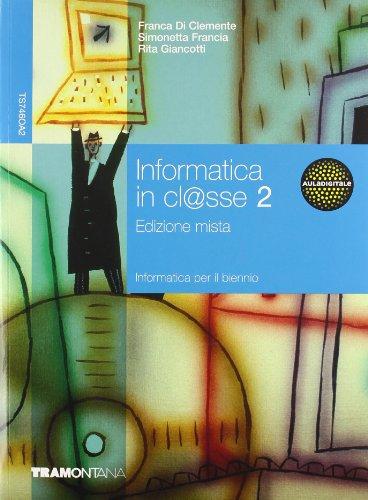 Informatica in cl@sse. Volume 2