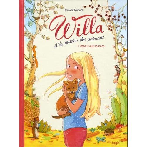 Willa et la passion des animaux, Tome 1 : Retour aux sources