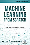 #7: Machine Learning From Scratch: Practical Guide With Python (Data Sciences)